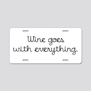 Wine Goes With Everything Aluminum License Plate