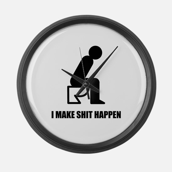 I Make Shit Happen Large Wall Clock