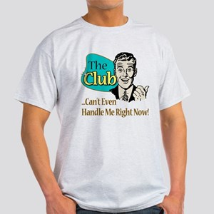 Club Can't Handle Me Light T-Shirt