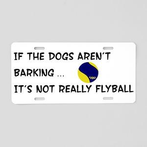 Dogs Aren't Barking Aluminum License Plate