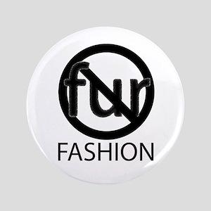 """No Fur Fashion 3.5"""" Button"""