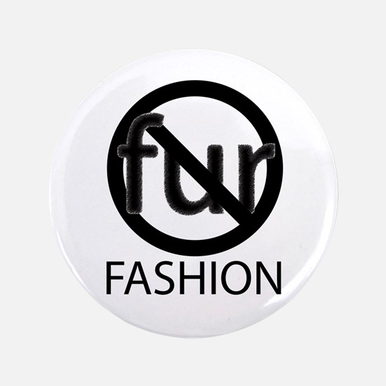 "No Fur Fashion 3.5"" Button"