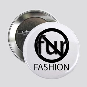 "No Fur Fashion 2.25"" Button"