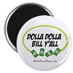 Dolla Dolla Bill Y'all Magnet