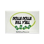 Dolla Dolla Bill Y'all Rectangle Magnet (100 pack)