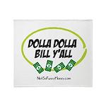 Dolla Dolla Bill Y'all Throw Blanket