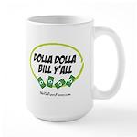 Dolla Dolla Bill Y'all Large Mug