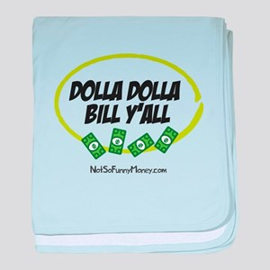 Dolla Dolla Bill Y'all baby blanket