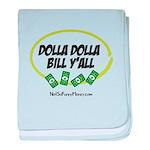 Dolla Dolla Bill Y'all baby blanket