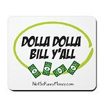 Dolla Dolla Bill Y'all Mousepad