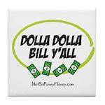 Dolla Dolla Bill Y'all Tile Coaster