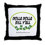 Dolla Dolla Bill Y'all Throw Pillow