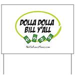 Dolla Dolla Bill Y'all Yard Sign