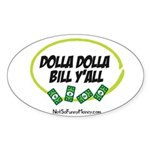 Dolla Dolla Bill Y'all Sticker (Oval)
