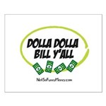 Dolla Dolla Bill Y'all Small Poster