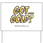 Got Gold 01 Yard Sign