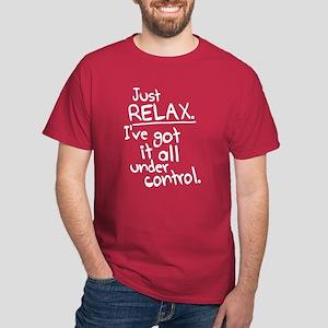 I've got it under control. Dark T-Shirt
