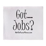 Got Jobs 01 Throw Blanket