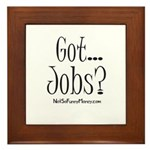 Got Jobs 01 Framed Tile