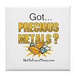 Got Precious Metals 01 Tile Coaster