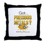 Got Precious Metals 01 Throw Pillow
