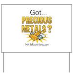Got Precious Metals 01 Yard Sign