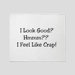 I Look Good?.... Throw Blanket