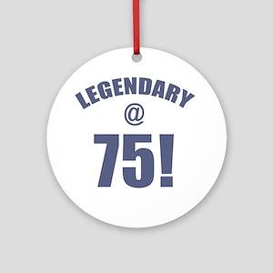 Legendary At 75 Ornament (Round)