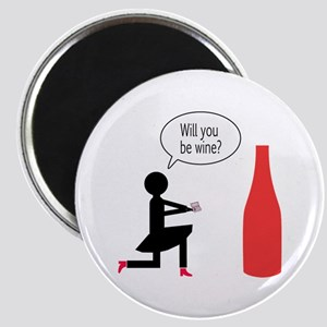 Will you be wine? Magnet