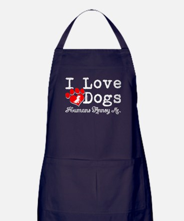 I Love Dogs T Shirt, Humans Annoy Me Apron (dark)