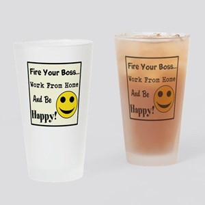 Fire Your Boss. Work From Hom Drinking Glass