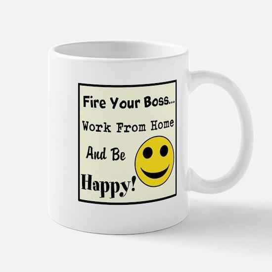 Fire Your Boss. Work From Hom Mug