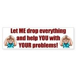 Let Me Drop Everything Sticker (Bumper)