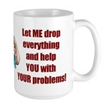 Let Me Drop Everything Large Mug