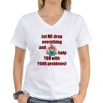 Let Me Drop Everything Women's V-Neck T-Shirt