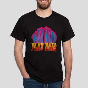 PlayHard PlayFair T-Shirt