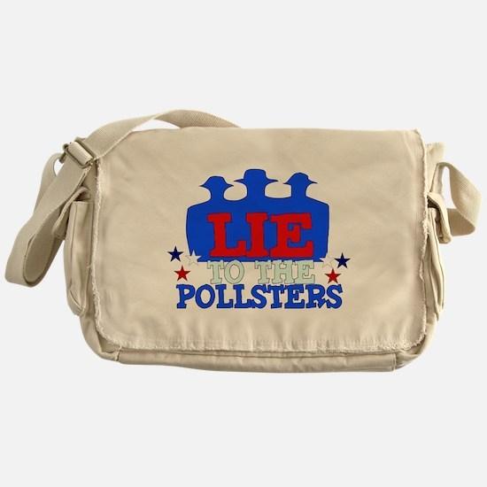 Lie To Pollsters Messenger Bag