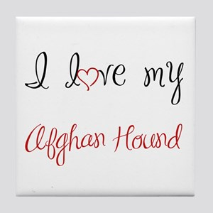 I Love My Afghan Hound Tile Coaster