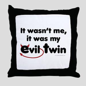It wasn't me (Evil Twin) Throw Pillow