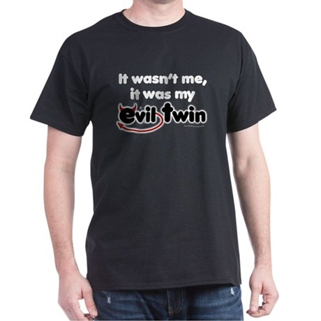 It wasn't me (Evil Twin) Black T-Shirt
