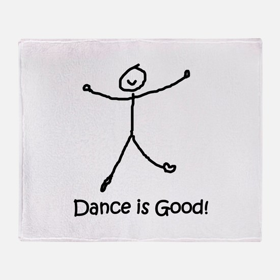 Dance is Good! Throw Blanket