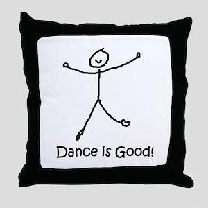 Dance is Good! Throw Pillow