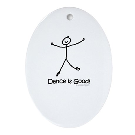 Dance is Good! Ornament (Oval)