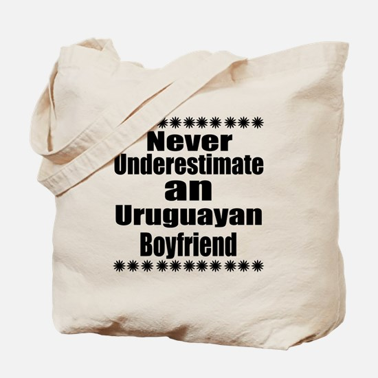 Never Underestimate An Uruguayan Boyfrien Tote Bag