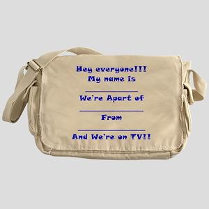 We're On TV!! Messenger Bag