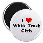 I Love White Trash Girls Magnet