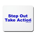 Step Out Take Action TM Mousepad
