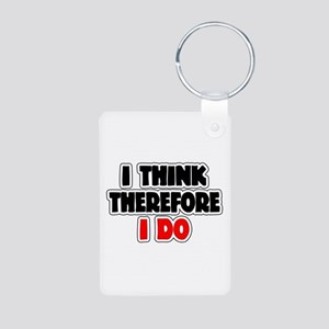 I Think Therefore I Do Aluminum Photo Keychain