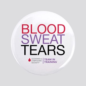 """Blood Sweat Tears 3.5"""" Button"""