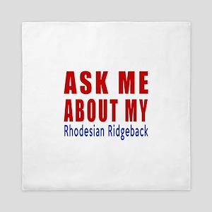 Ask About My Rhodesian Ridgeback Dog Queen Duvet